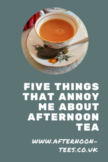 Five things that annoy me about afternoon tea Pinterest image
